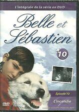 DVD - BELLE ET SEBASTIEN N° 10 : L' INCENDIE ( NEUF EMBALLE )