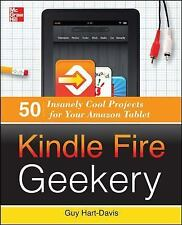 Kindle Fire Geekery: 50 Insanely Cool Projects for Your Amazon Tablet, Hart-Davi