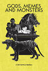 Gods, Memes and Monsters: A 21st Century Bestiary by Nick Mamatas, Robin D Laws, Ed Greenwood (Paperback, 2015)