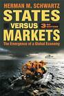 States Versus Markets: The Emergence of a Global Economy by Herman M. Schwartz (Paperback, 2009)