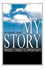 My Story: Tragedy Turned to Opportunity by Lillie M Coley (Paperback / softback, 2007)