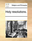 Holy Resolutions. by Multiple Contributors (Paperback / softback, 2010)