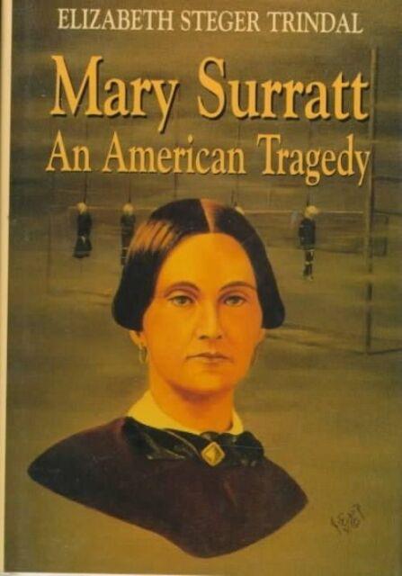 (Good)-Mary Surratt: An American Tragedy (Hardcover)-Elizabeth Trindal-156554185