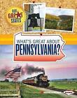 What's Great About Pennsylvania? 9781467733342 by Kristin Marciniak Hardback