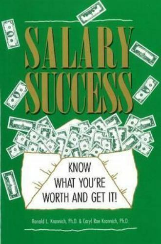 Salary Success : Know What You're Worth and Get It!