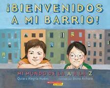 ¡Bienvenidos a mi barrio! Mi mundo de la A a la Z: (Spanish language-ExLibrary