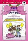 Annie and Snowball and the Dress-Up Birthday by Cynthia Rylant (Other book format, 2007)