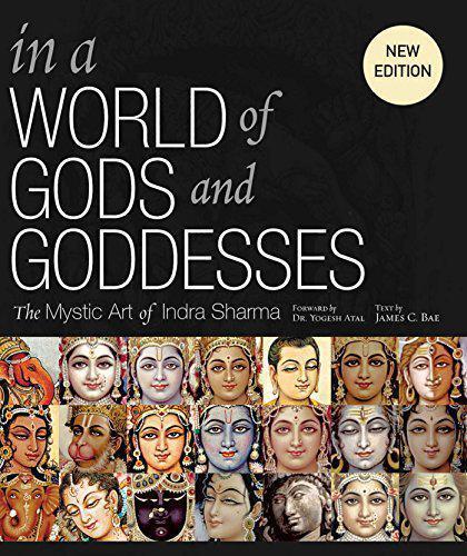 A World Of Gods und Göttinnen: The Mystic Art Of Indra Sharma von James H. Bae