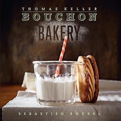 Bouchon Bakery by Thomas Keller and Sebastien Rouxel (2012, Hardcover)