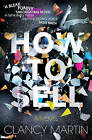 How to Sell by Clancy Martin (Paperback, 2009)