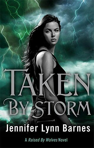 1 of 1 - Taken by Storm: A 'Raised by Wolves' novel, Barnes, Jennifer Lynn 1780872402