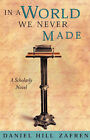 In a World We Never Made by Daniel (Paperback, 2000)