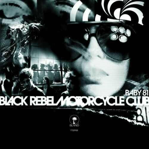 Black Rebel Motorcycle Club Baby 81 (2007)  [CD]
