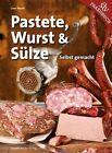Pastete, Wurst & Sülze von Uwe Wurm (2013, Gebundene Ausgabe)