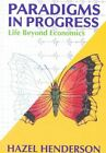 Paradigms in Progress: Life beyond Economics by Hazel Henderson (Paperback, 1995)