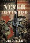 Never Left Behind by Jim Miller (Hardback, 2014)