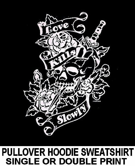 LOVE KILLS SLOWLY TATTOO SKULL DAGGER ROSES HOODIE SWEATSHIRT WS15