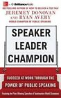 Speaker, Leader, Champion: Succeed at Work Through the Power of Public Speaking by Jeremey Donovan, Ryan Avery (CD-Audio, 2014)