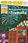 The Explosive Story of Fireworks! by Kama Einhorn (Hardback, 2015)