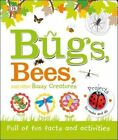 Bugs, Bees and Other Buzzy Creatures by DK (Hardback, 2016)