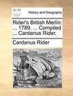 Rider's British Merlin: 1789. ... Compiled ... Cardanus Rider. by Cardanus Rider (Paperback / softback, 2010)