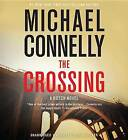 The Crossing by Michael Connelly (CD-Audio, 2015)