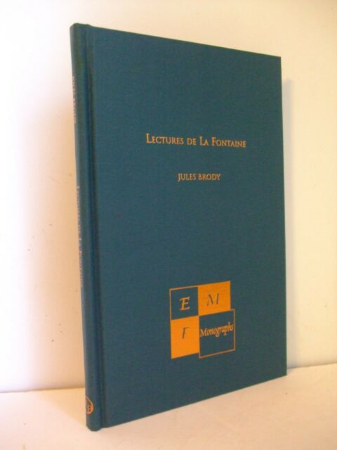 Lectures De La Fontaine by Jules Brody. EMF Monograph in French.