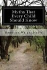 Myths That Every Child Should Know by Hamilton Wright Mabie (Paperback / softback, 2014)