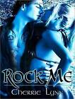 Rock Me by Cherrie Lynn (CD-Audio, 2013)