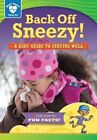 Back Off, Sneezy!: A Kids' Guide to Staying Well by Rachelle Kreisman (Paperback / softback, 2014)