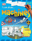 I Can Draw Machines by Dorling Kindersley Ltd (Paperback, 2006)