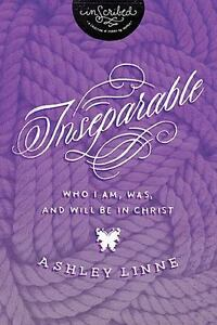 Inseparable-Who-I-Am-Was-and-Will-Be-in-Christ-InScribed-Collection