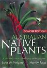 Australian Native Plants by John W. Wrigley, Murray Fagg (Paperback, 2007)