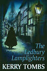 The Ledbury Lamplighters by Kerry Tombs (Hardback, 2009)