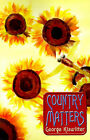 Country Matters by George Klawitter (Paperback / softback, 2001)