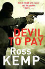 Devil to Pay by Ross Kemp (Paperback, 2010)