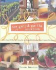 Girl & The Fig Cookbook The More Than 100 Recipes From The Acclaimed California Wine Country Restaurant Hardcover – 1 Apr 2004