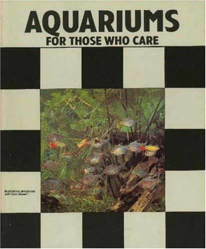 Aquariums for Those Who Care by Herbert R. Axelrod