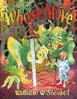 Whose Move: A Dragon's Tale by William W Steidel (Paperback / softback, 2015)