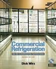 Commercial Refrigeration: For Air Conditioning Technicians by Dick Wirz (Mixed media product, 2009)