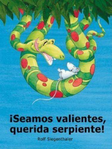 Seamos Valientes, Querida Serpiente! Paperback Rolf Siegenthaler