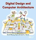 Digital Design and Computer Architecture by Sarah L. Harris and David Money Harris (2007, Paperback)