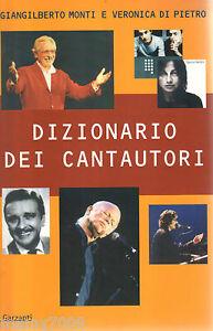 DIZIONARIO-DEI-CANTAUTORI-GARZANTI-I-EDIZIONE-2003-G-MONTI-E-V-DI-PIETRO