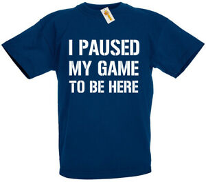 Image Is Loading I Paused My Game T Shirt Funny Gifts