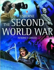 The Usborne Introduction to The Second World War: Internet-linked, Dowswell, Pau
