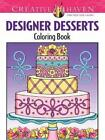 Creative Haven Designer Desserts Coloring Book by Eileen Miller (Paperback, 2014)