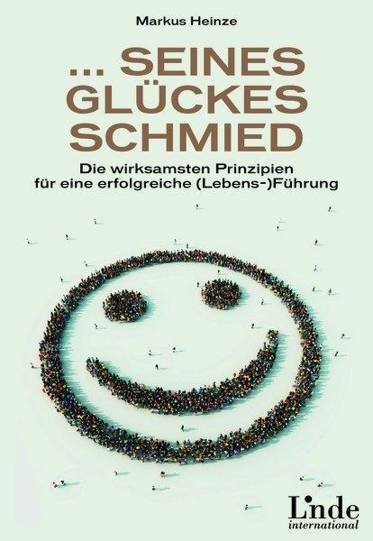 ... seines Glückes Schmied: Die wirksamsten Prinzipien für eine erfolgre ... /5