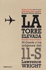 La torre Elevada : Al-Qaeda y los orígenes Del 11-S by Lawrence Wright (2011,...