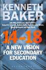 14-18 - A New Vision for Secondary Education von Lord Kenneth Baker (2013, Taschenbuch)