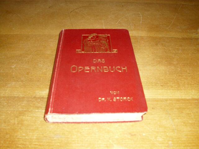 """Storck, Dr. Karl: """"Das Opernbuch"""". Ein Führer"""